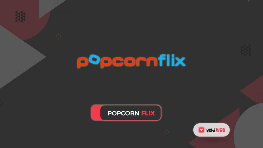 popcorn flix yehiweb
