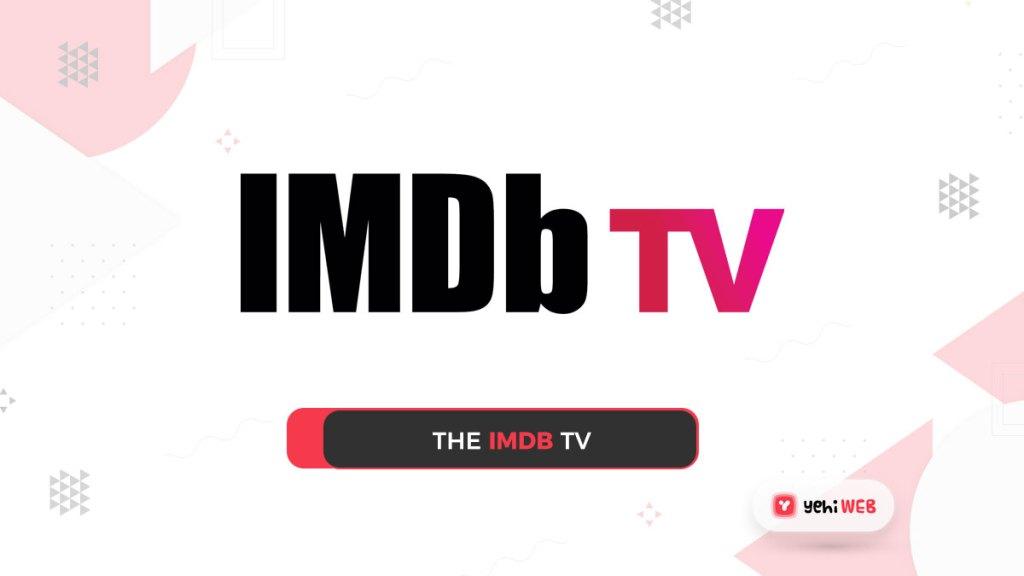 the imdb tv yehiweb