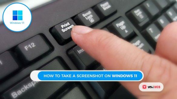 How To Take A Screenshot On Windows 11 yehiweb