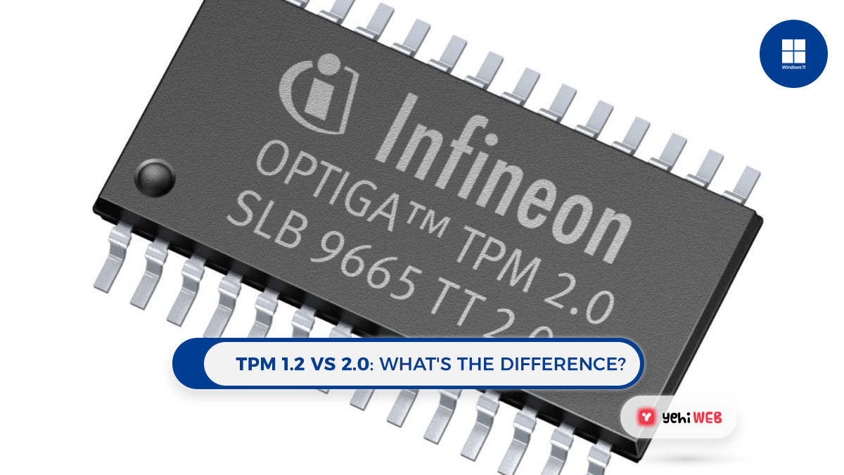 TPM 1.2 vs 2.0: What's the difference? Easy Guide
