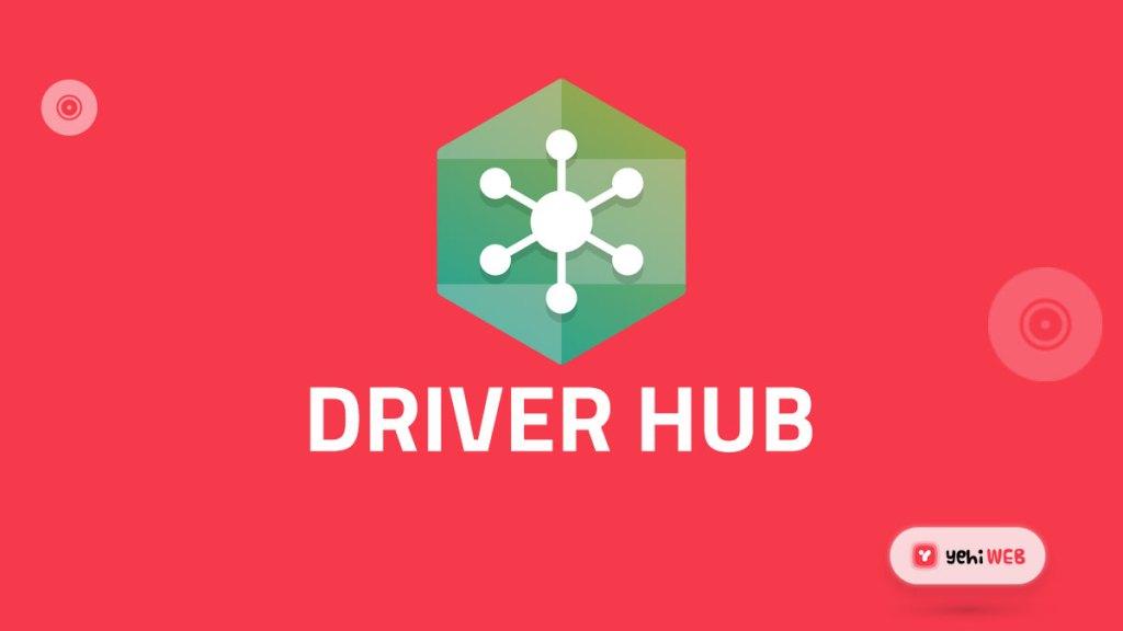 driver hub yehiweb