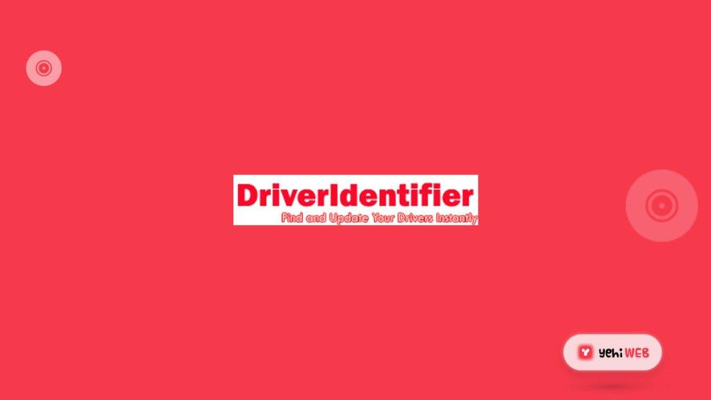 driver identifier yehiweb