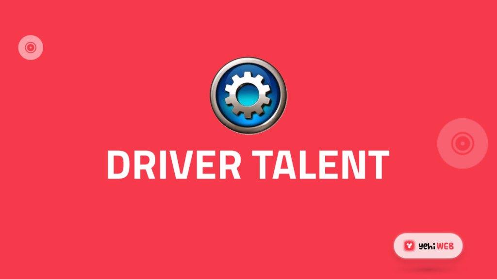 driver talent yehiweb