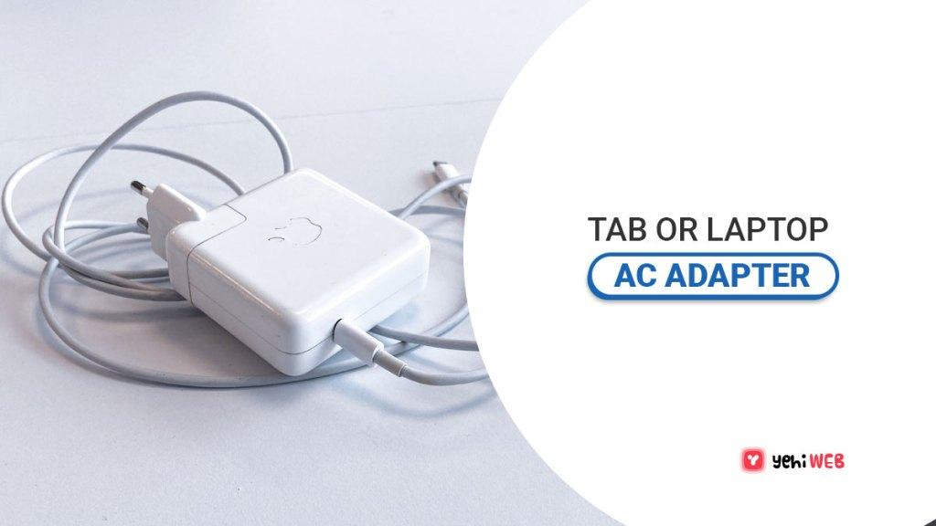 tab or laptop ac adapter yehiweb