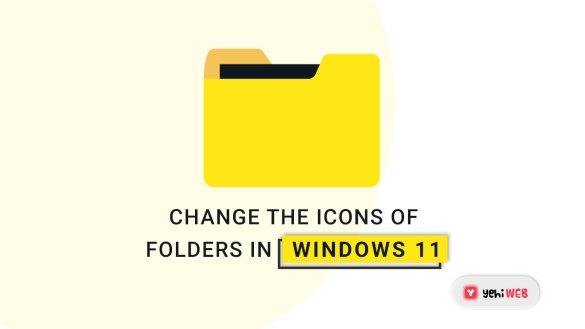 How to Change the Icons of Folders in Windows 11 yehiweb