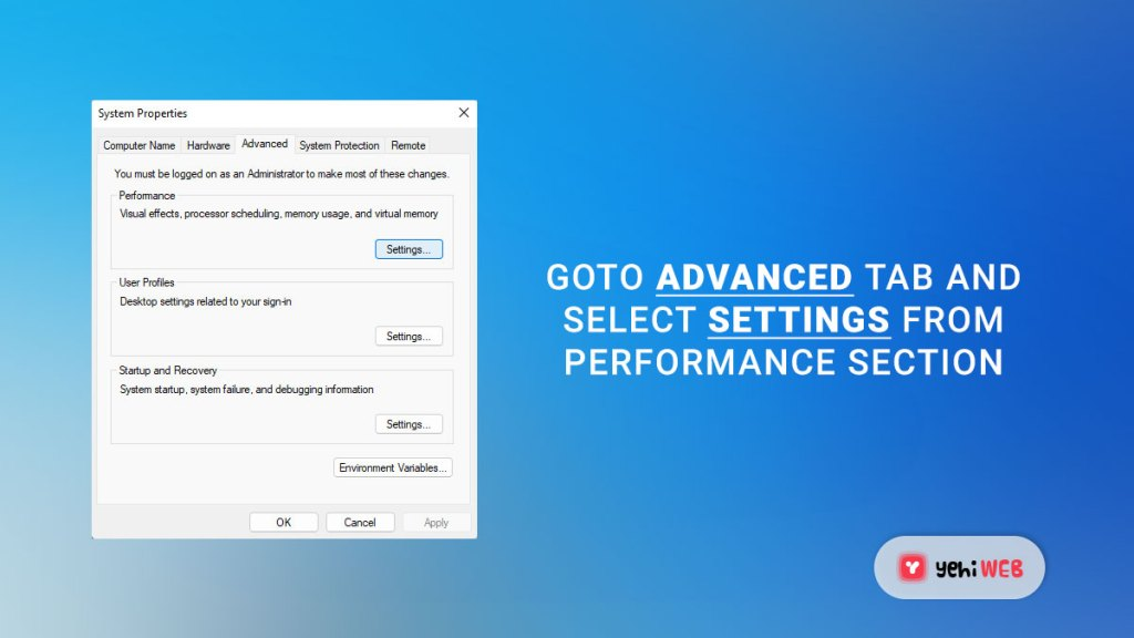 goto advanced tab and select settings from performance section yehiweb