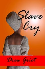 Slave Cry by Drew Griot