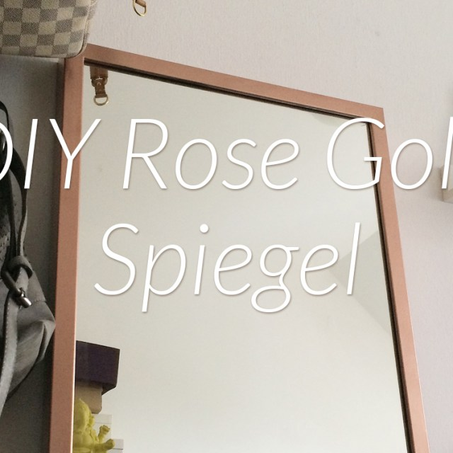 https://i2.wp.com/yellowgirl.at/wp-content/uploads/2016/01/yellowgirl_DIY_Rose_Gold_Spiegel_1.jpg?resize=640%2C640&ssl=1