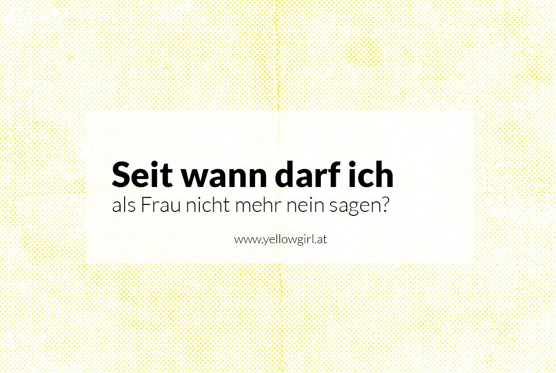 https://i2.wp.com/yellowgirl.at/wp-content/uploads/2017/01/yellowgirl_Nein-sagen-teil2.jpg?fit=1116%2C750&ssl=1