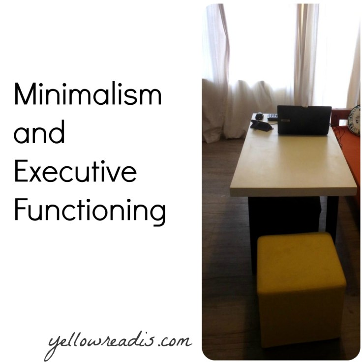 [Text] Minimalism and Executive Functioning yellowreadis.com [Picture] White table with laptop orange lounge, yellow stool
