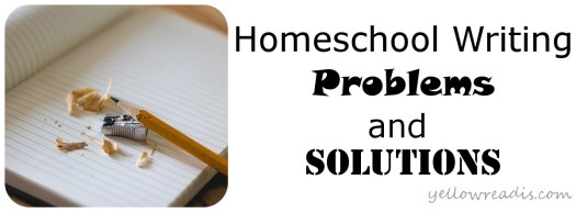 Image: Pencil and sharpener resting on white notebook. Text: Homeschool Writing: Problems and Solutions