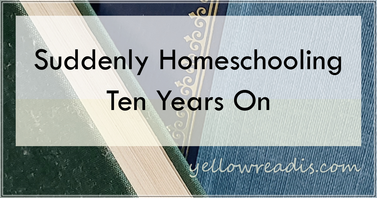Suddenly Homeschooling Ten Years On, yellowreadis.com Image: Green and gold embossed blue books