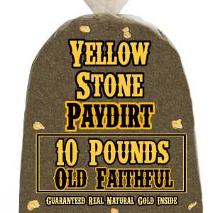 10 Pounds of OLD FAITHFUL (More Gold!) Gold-Rich Unsearched Paydirt Concentrate from YELLOWSTONE PAYDIRT