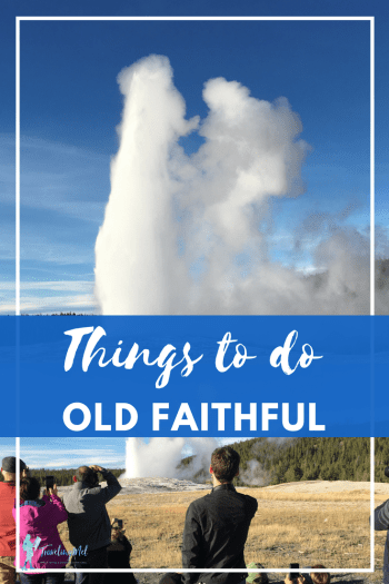 Heres what you need to plan your trip to Old Faithful, Yellowstone National Park. Including: Old Faithful eruption schedule and the best place to watch.