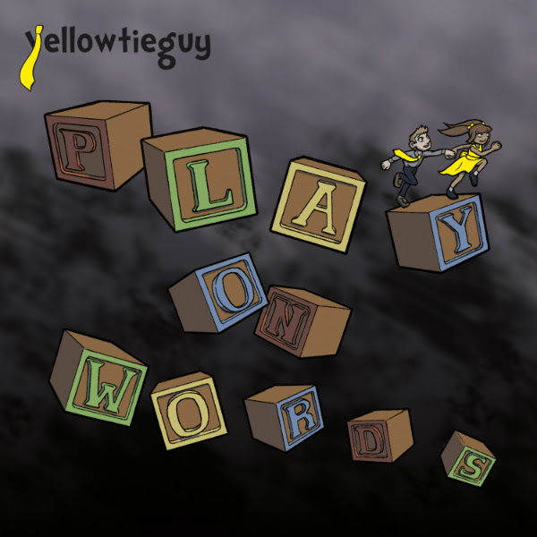 "Yellow Tie Guy ""Play On Words"" Now Available"