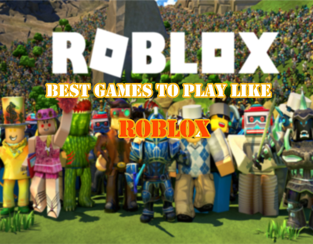 List of 12 Fun to Play Games like Roblox