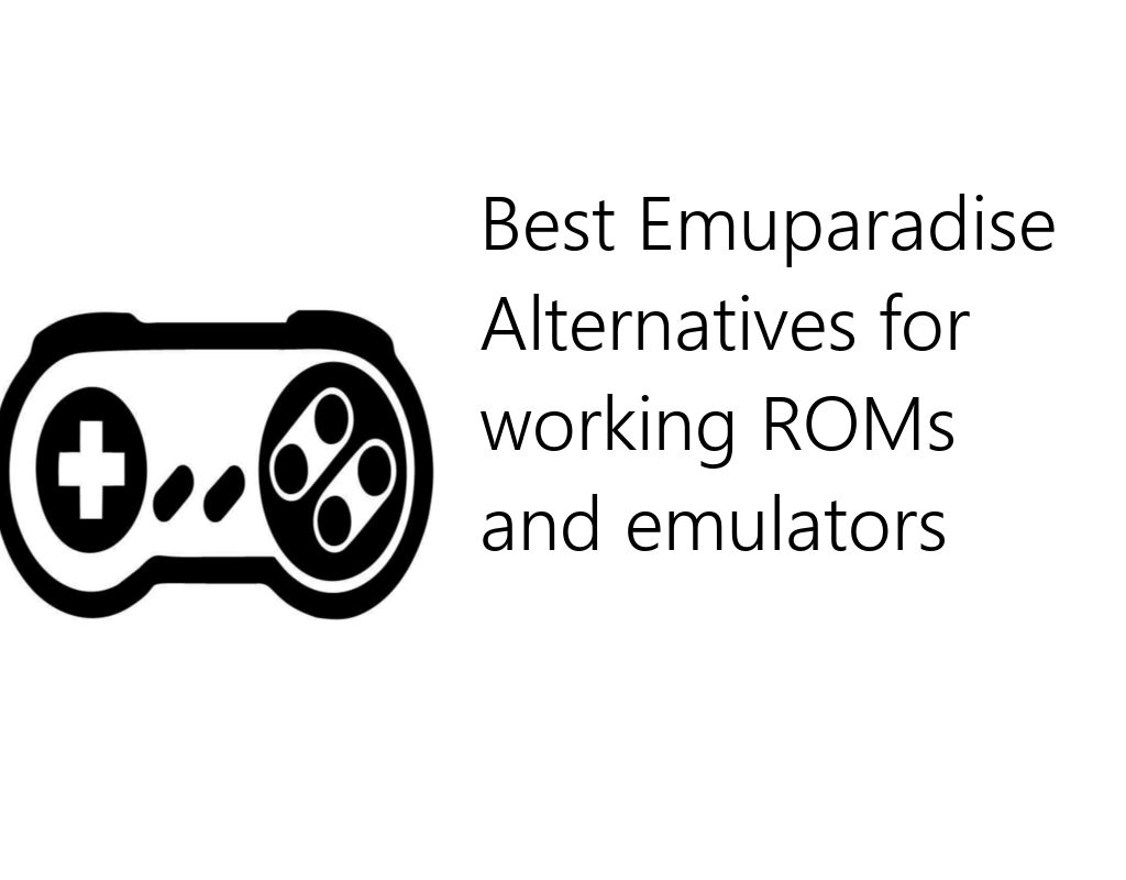 12 Best Emuparadise Alternatives [Working] [2020]