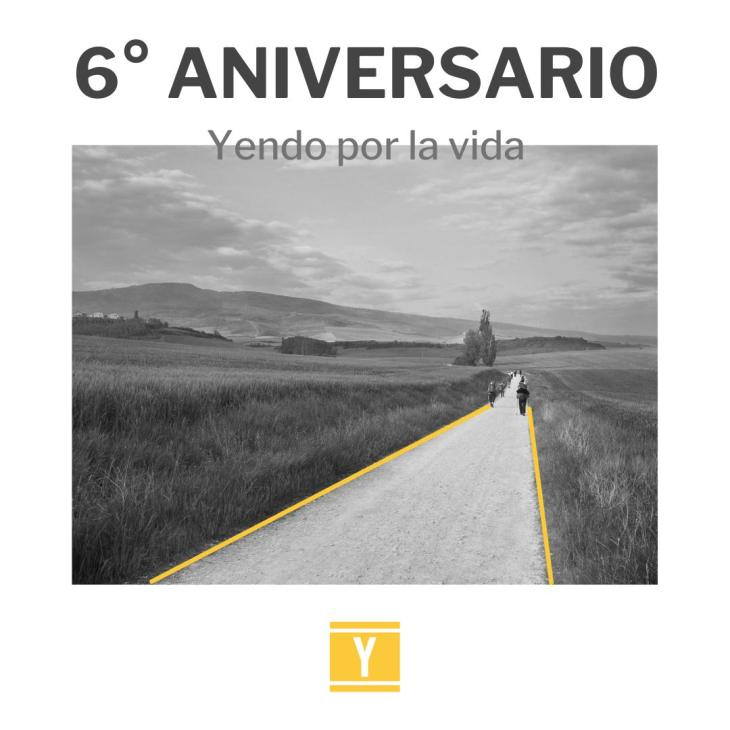 6º Aniversario de Yendo por la vida
