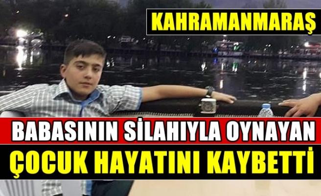Afşin'de babasının tabancasıyla oynayan çocuk yaşamını yitirdi
