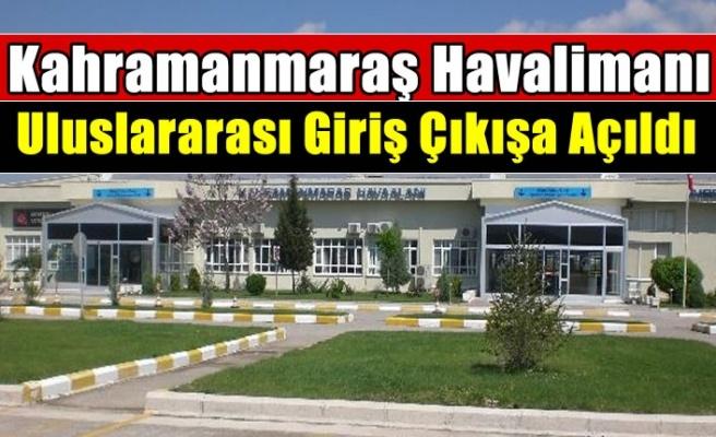 Kahramanmaraş Havalimanı, uluslararası giriş ve çıkışa açıldı