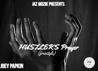 Joey Papkin - Hustlers Prayer (Freestyle)