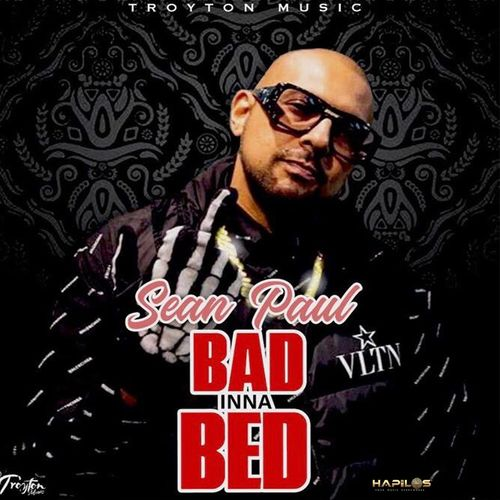 Sean Paul – Bad Inna Bed (Prod. By Tryton Music)
