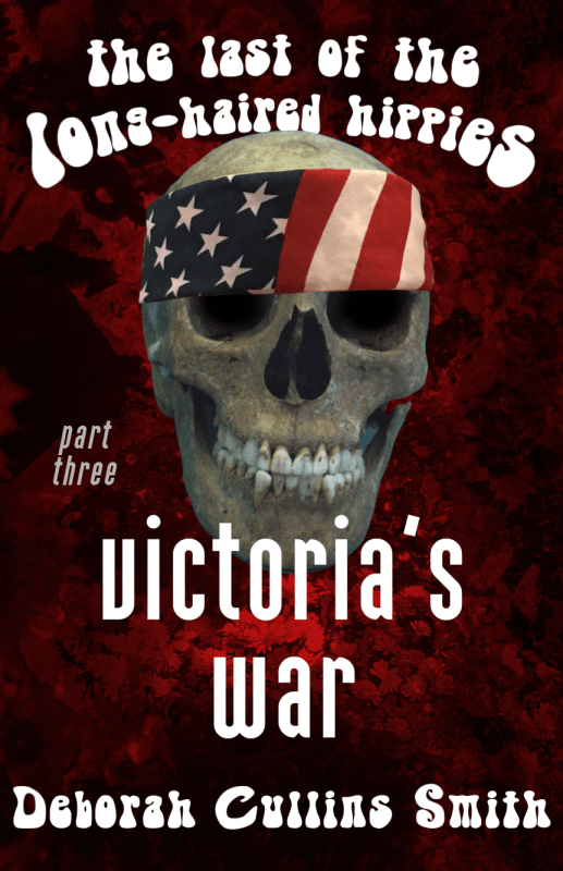Victoria's War: Last of the Long-Haired Hippies, Part 3