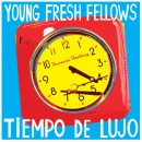 24-hour sale - Young Fresh Fellows TIEMPO DE LUJO