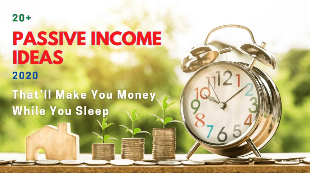Passive Income Ideas 2020