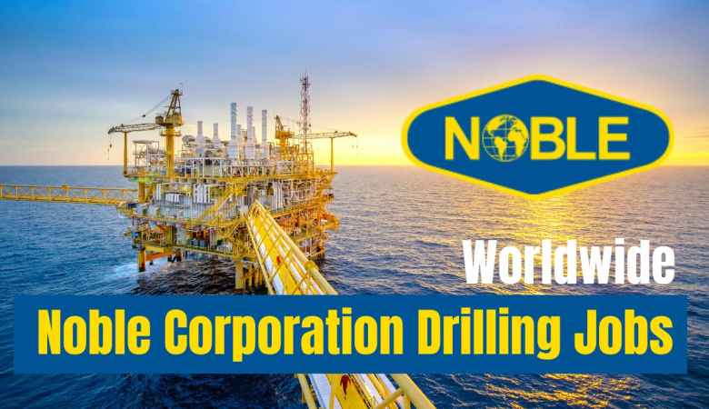 Noble Corporation Drilling Careers