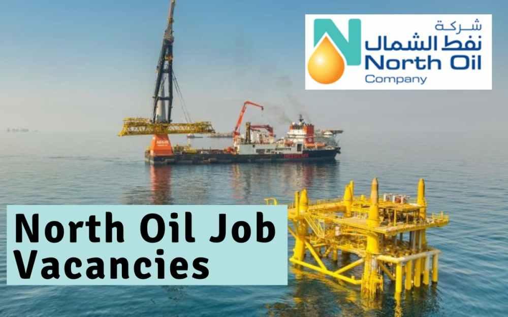 North Oil Company Job Vacancies