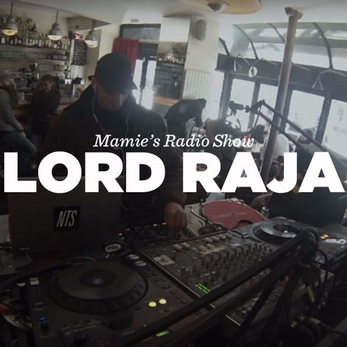 Lord Raja DJ set – Mamie's Radio Show – LeMellotron.com