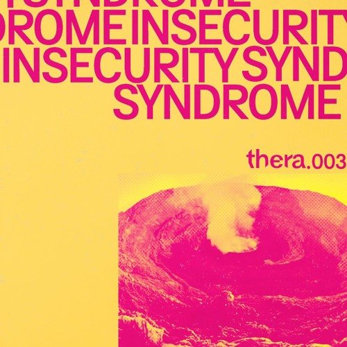 Thera P003 – Insecurity Syndrome