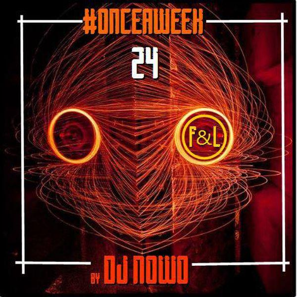 #ONCEAWEEK 0024 by DJ NOWO