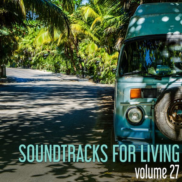 Soundtracks for Living – Volume 27