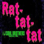 ゾンビダンスで話題沸騰中の三代目 J SOUL BROTHERS「ラタタ」が急遽明日9/19に配信決定!