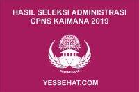 Pengumuman Hasil Seleksi Administrasi CPNS Kaimana 2019