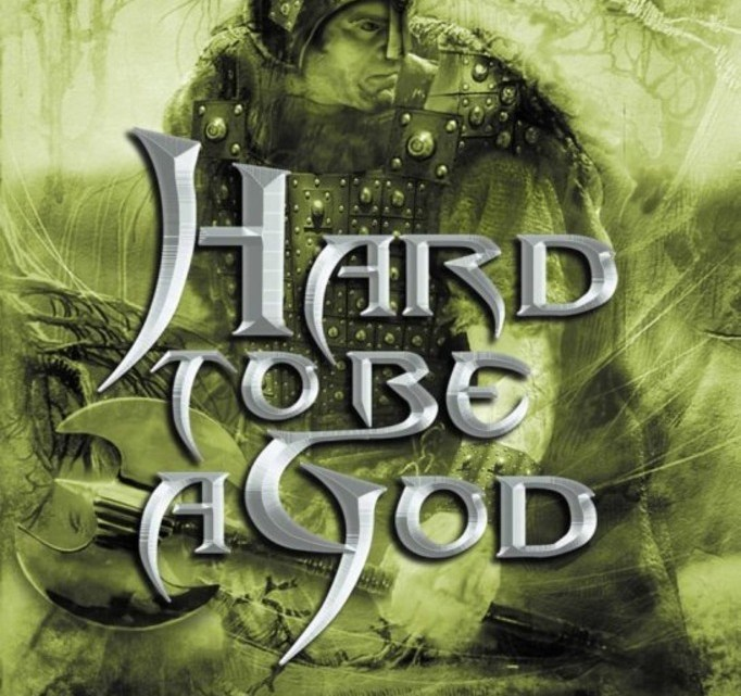 Hard To Be A God, Outsiders: Hard To Be A God