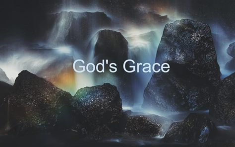 …BUT WE HAVE BEEN GIVEN GOD'S GRACE