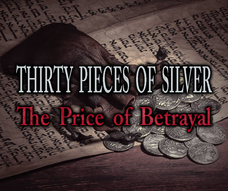 Thirty Pieces of Silver   Yesterday's Prophecy, Today's News