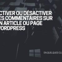 Activer ou désactiver les commentaires WordPress
