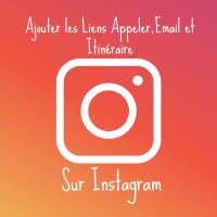 Instagram : Ajouter les Liens Appeler,Email et Itinéraire sur son compte
