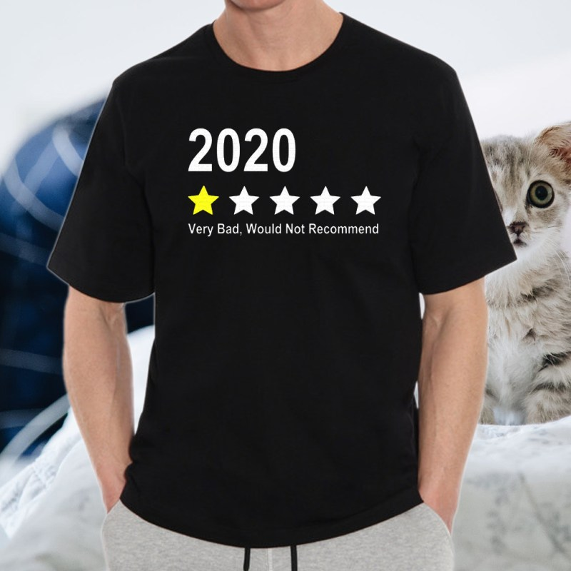2020 Very Bad, Would Not Recommend T-Shirts