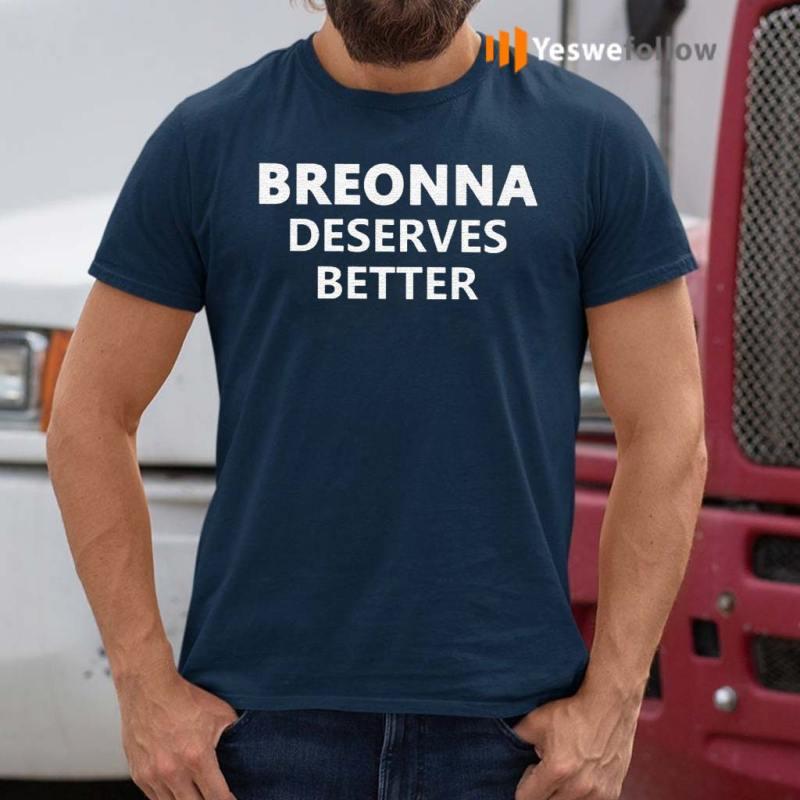 Breonna-Deserves-Better-T-Shirt