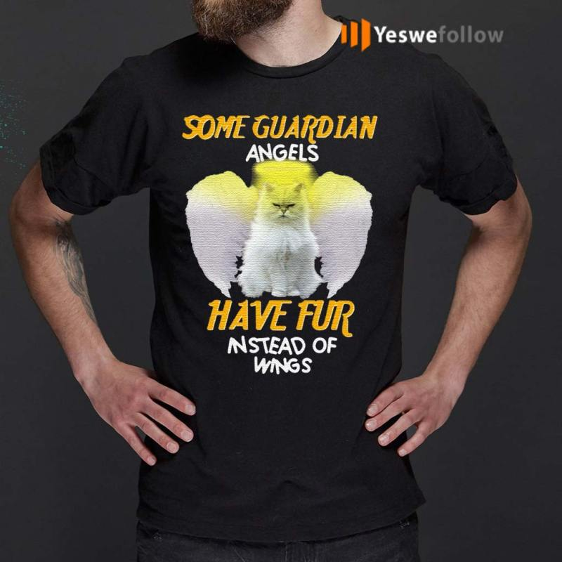 Cat-Some-Guardian-Angels-Have-Fur-Instead-Of-Wings-TShirt