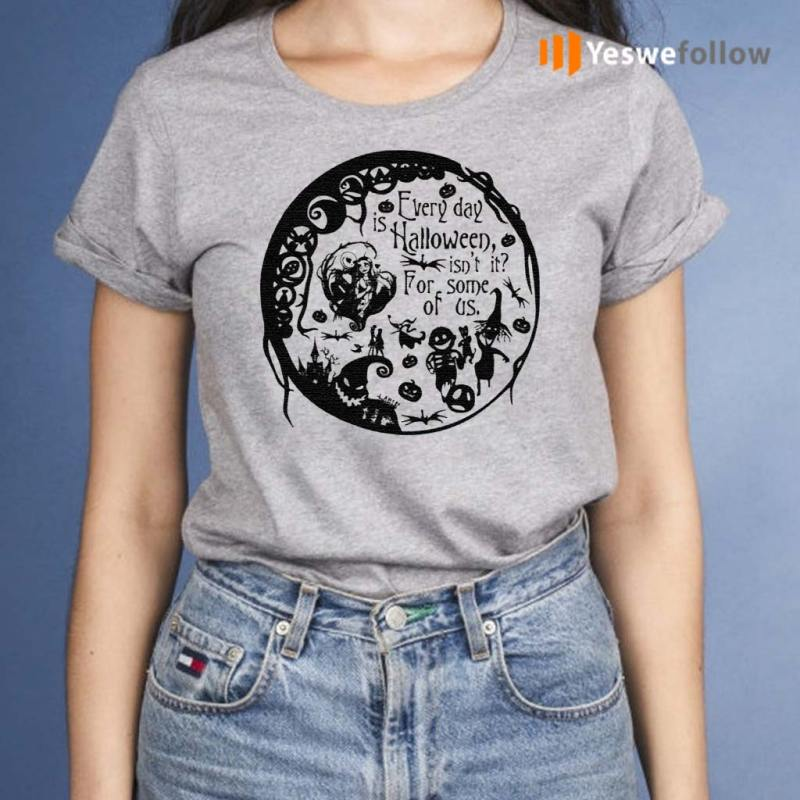 Everyday-Is-Halloween-For-Some-Of-Us-Halloween-Town-T-Shirts