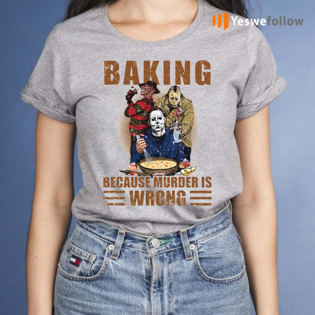 Horror-characters-baking-because-murder-is-wrong-shirt