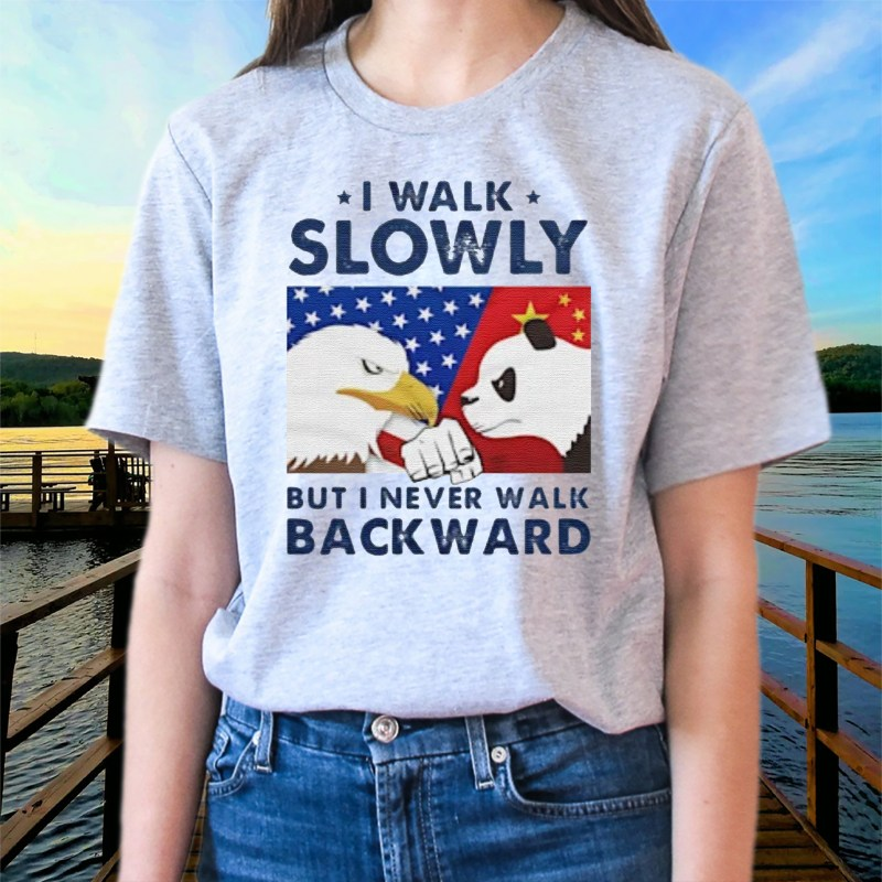 I Walk Slowly But I Never Walk Backward t shirts