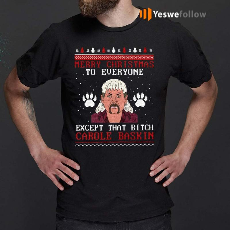 Merry-Christmas-Everyone-Except-That-Bitch-Carole-Baskin-Shirts