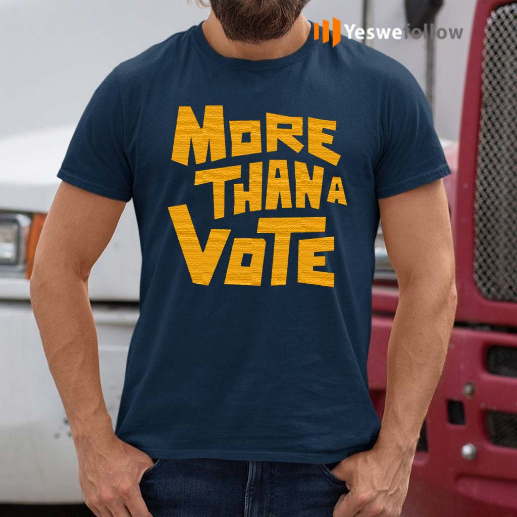 More-than-a-vote-Shirt